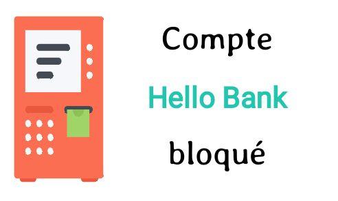 compte hello bank bloqué